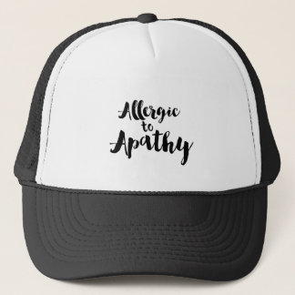 Allergic to apathy trucker hat