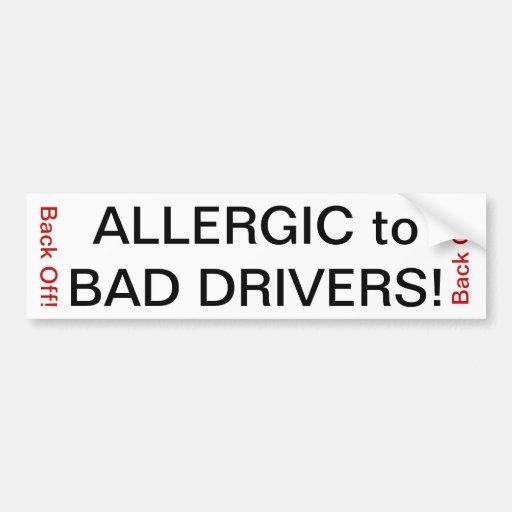 Allergic to Bad Drivers! Bumper Sticker