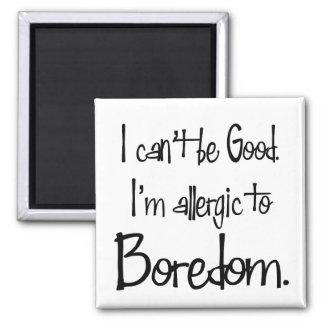 Allergic to Boredom Magnet