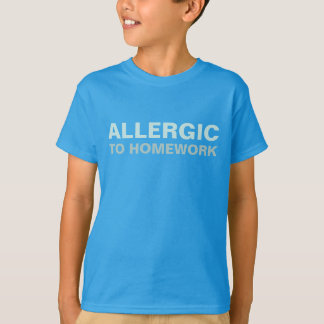 ALLERGIC to HOMEWORK funny shirts & jackets