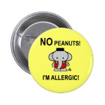 Allergic to Peanuts Pinback Button