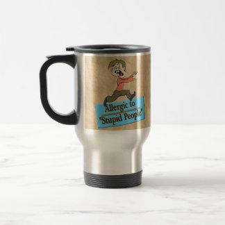 ALLERGIC TO STUPID PEOPLE COFFEE MUGS