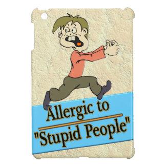 ALLERGIC TO STUPID PEOPLE iPad MINI CASES