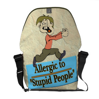 ALLERGIC TO STUPID PEOPLE MESSENGER BAGS