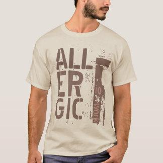 ALLERGIC to WORK custom clothing T-Shirt