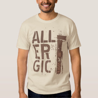 ALLERGIC to WORK custom clothing Tshirt