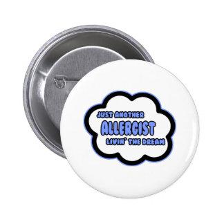 Allergist Livin The Dream Pinback Buttons