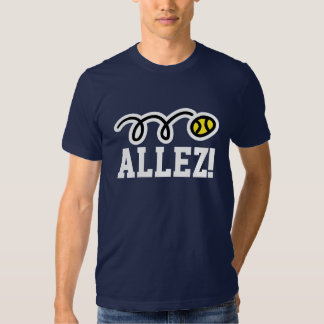 Allez! Tennis t-shirt with french saying on court