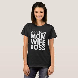 Allison Mom Wife Boss T-Shirt