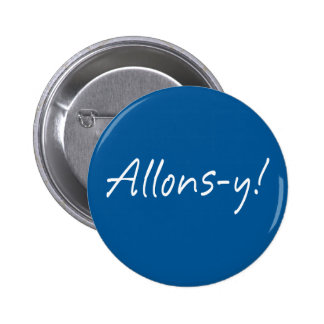 Allons-y Pinback Buttons