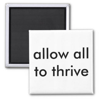 allow all to thrive magnet