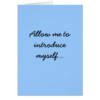Allow me to introduce myself... card