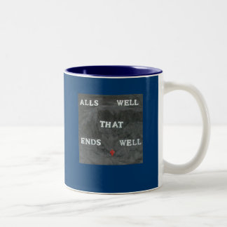 ALL'S WELL THAT ENDS WELL COFFEE MUG