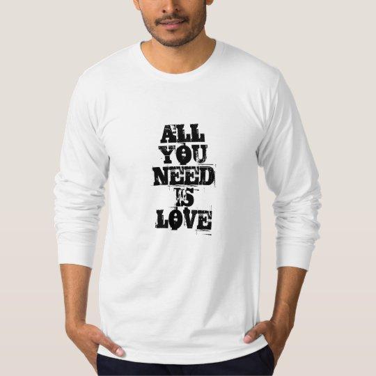 ALLYOUNEEDISLOVE T-Shirt