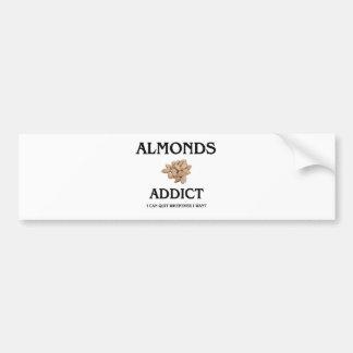 Almonds Addict Bumper Sticker