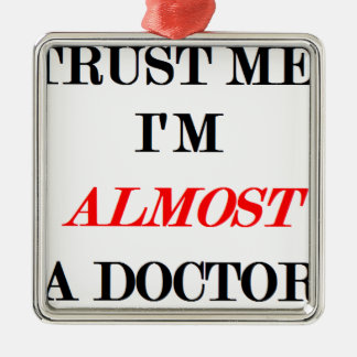 Almost a doctor christmas ornament