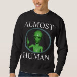 almost human pull over sweatshirts