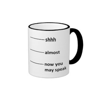 Almost Now You May Speak Coffee Measuring Cup Ringer Mug