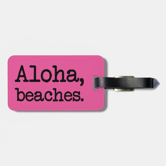 Aloha, Beaches funny saying luggage tag