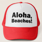 Aloha Beaches funny trucker hat
