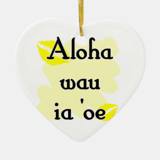 Aloha wau ia oe - Hawaiian I love you Ornaments