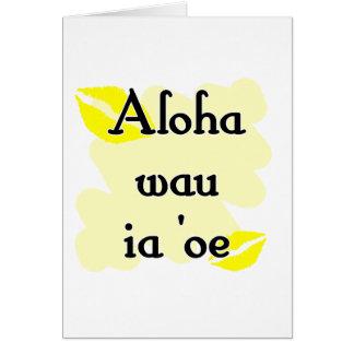 Aloha wau ia 'oe - Hawaiian I love you Greeting Card