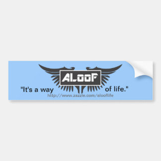 ALooF - It s a way of life Bumper Stickers