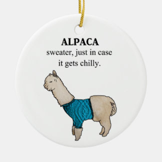 Alpaca Sweater Just In Case it Gets Chilly Christmas Ornament