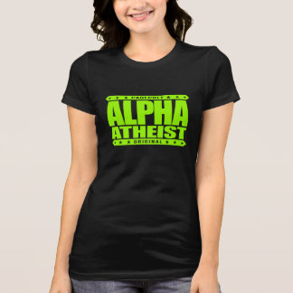 ALPHA ATHEIST - I Live Life Big Bang Style, Lime Shirts