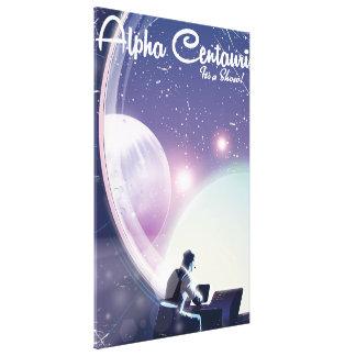 Alpha Centurai, Its a show, space travel poster Canvas Print