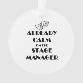 Already Calm I'm the Stage Manager