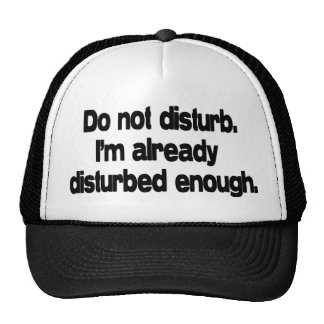 Already disturbed enough. cap