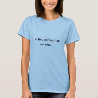 Already I had to alzheimer…, I find T-Shirt