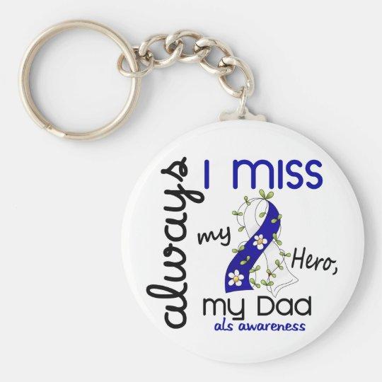 ALS Always I Miss My Dad 3 Key Ring
