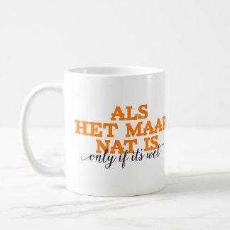 Als Het Maar Nat Is / Only If It's Wet Dutch Words Basic White Mug