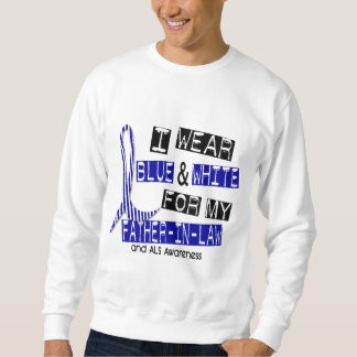 ALS I Wear Blue And White For My Father-In-Law 37 Sweatshirt