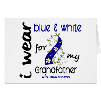 ALS I Wear Blue and White For My Grandfather 43 Greeting Cards