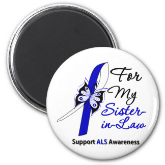 ALS Support For My Sister-in-Law Fridge Magnet
