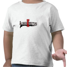 Älska Kristus/Love Christ! (Swedish) T Shirts