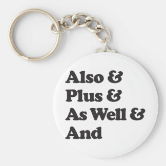 Also As Well Plus And Keychains