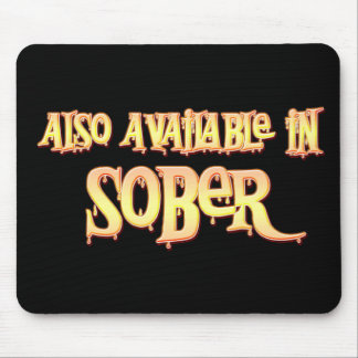 Also Available In Sober Mouse Pads