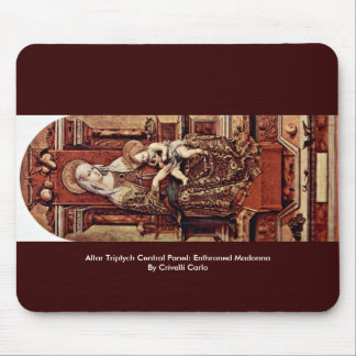Altar Triptych Central Panel: Enthroned Madonna Mouse Pad