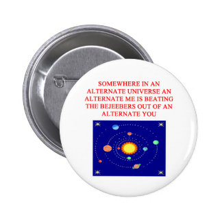 alternate universe phsics joke 6 cm round badge