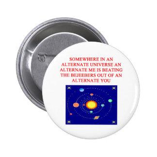 alternate universe phsics joke 6 cm round badge