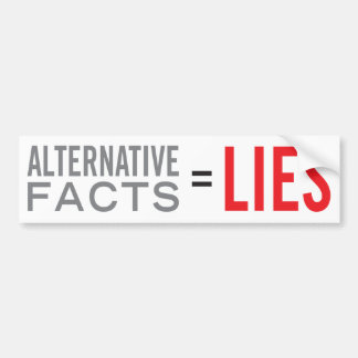 Alternative Facts = Lies Bumper Sticker