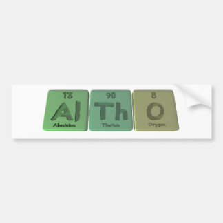 Altho-Al-Th-O-Aluminium-Thorium-Oxygen Bumper Sticker