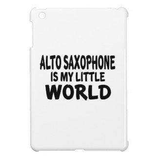 ALTO SAXOPHONE IS MY LITTLE WORLD iPad MINI CASE