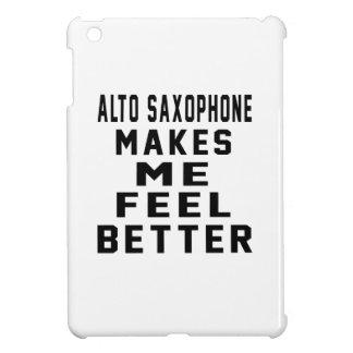 Alto Saxophone Makes Me Feel Better iPad Mini Covers