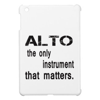 Alto the only instrument that matters. iPad mini cover