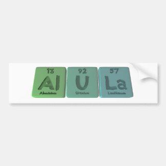 Alula-Al-U-La-Aluminium-Uranium-Lanthanum Bumper Sticker